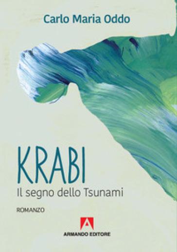 Krabi. Il segno dello Tsunami - Carlo Maria Oddo | Ericsfund.org