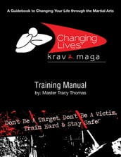Krav Maga Training Manual: A Guidebook to Changing Your Life Through the Martial Arts
