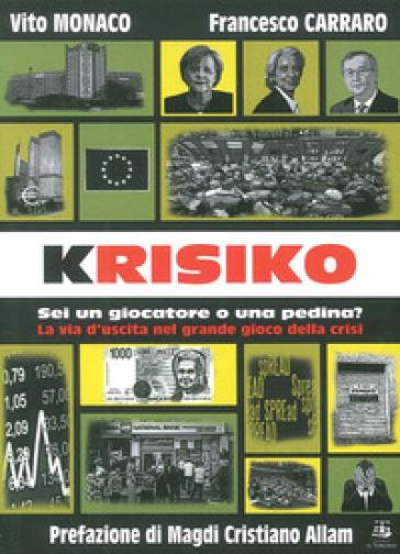 Krisiko. Sei un giocatore o una pedina? La via d'uscita nel grande gioco della crisi