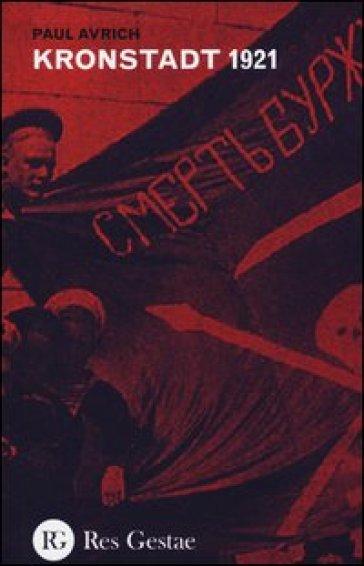 Kronstadt 1921 - Paul Avrich |