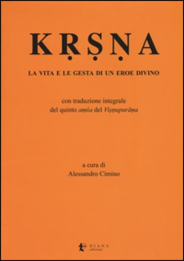 Krsna. La vita e le gesta di un eroe divino - A. Cimino | Kritjur.org