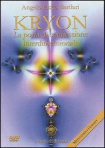 Kryon. La porta di connessione interdimensionale. Con DVD - Angelo Picco Barilari pdf epub
