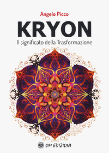 Kryon il significato della trasformazione - Angelo Picco  