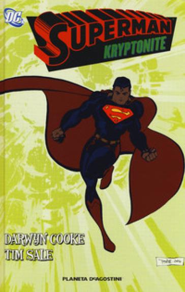 Kryptonite. Superman - Darwin Cooke   Rochesterscifianimecon.com