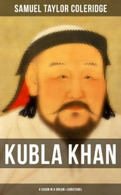 Kubla Khan: A Vision in a Dream & Christabel