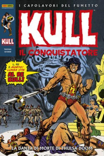 Kull il conquistatore. 1: La danza di morte di Thulsa Doom - Bernie Wrightson | Rochesterscifianimecon.com
