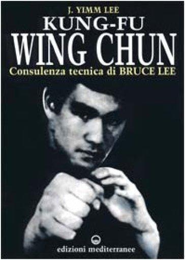 Kung fu wing chun. L'arte dell'autodifesa cinese - Lee J. Yimm pdf epub