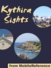 Kythira Sights: a travel guide to the top attractions and beaches in Kythira Island, Greece (Mobi Sights)