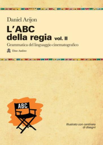 L'ABC della regia. 2. - Daniel Arijon | Thecosgala.com