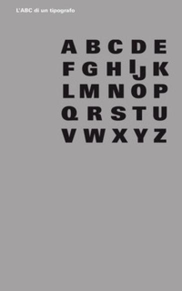 L'ABC di un tipografo - Jost Hochuli |