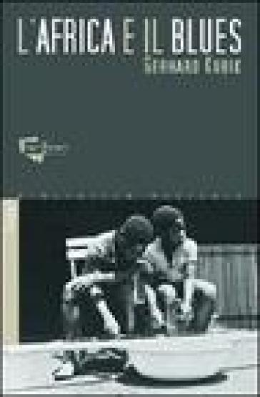 L'Africa e il blues. Con CD Audio - Gerhard Kubik |