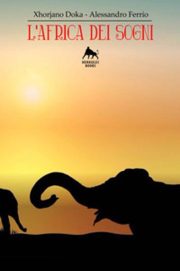 L'Africa dei sogni - Xhorjano Doka  