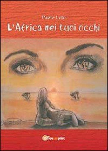 L'Africa nei tuoi occhi - Paolo Leto   Kritjur.org