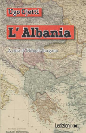 L'Albania - Ugo Ojetti | Thecosgala.com