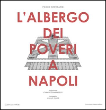 L'Albergo dei poveri a Napoli - Paolo Giordano | Rochesterscifianimecon.com