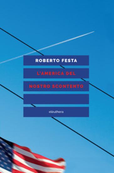 L'America del nostro scontento - Roberto Festa   Thecosgala.com