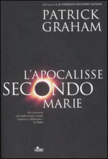 L'Apocalisse secondo Marie - Patrick Graham | Rochesterscifianimecon.com