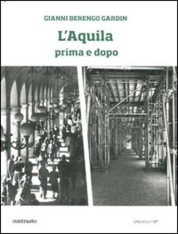 L'Aquila prima e dopo - Gianni Berengo Gardin   Jonathanterrington.com