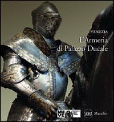 L'Armeria di Palazzo Ducale - Paolo De Lorenzi |