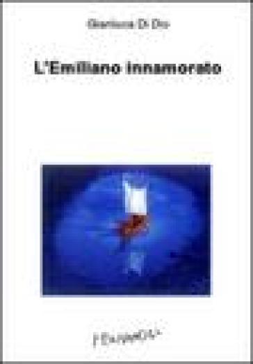 L'Emiliano innamorato - Gianluca Di Dio   Kritjur.org