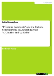 L Homme Composite  and the Cultural Schizophrenic in Abdullah Laroui s  Al-Ghurba  and  Al-Yatim