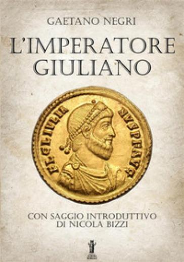 L'Imperatore Giuliano - Gaetano Negri |