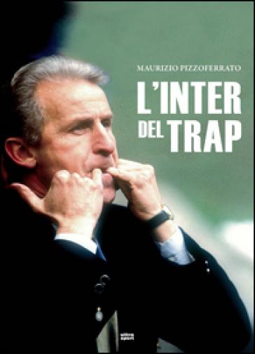 L'Inter del Trap - Maurizio Pizzoferrato | Ericsfund.org