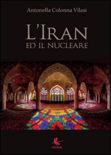 L'Iran ed il nucleare - Antonella Colonna Vilasi | Thecosgala.com
