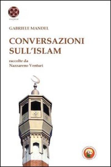 L'Islam e l'Europa e altri saggi - Gabriele Mandel |
