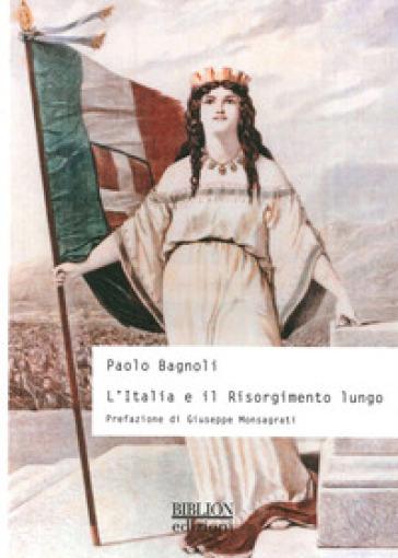 L'Italia e il Risorgimento lungo - Paolo Bagnoli   Kritjur.org