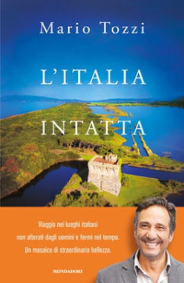 L'Italia intatta - Mario Tozzi   Thecosgala.com