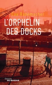 L Orphelin des docks
