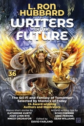 L. Ron Hubbard Presents Writers of the Future Volume 36