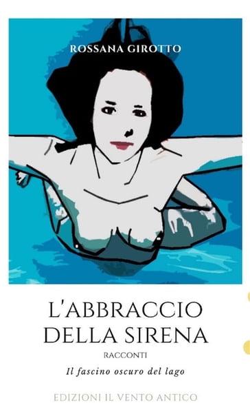 """Risultati immagini per """"L'abbraccio della sirena"""" di Rossana Girotto"""