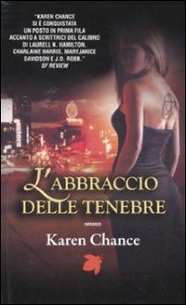 L'abbraccio delle tenebre - Karen Chance   Rochesterscifianimecon.com