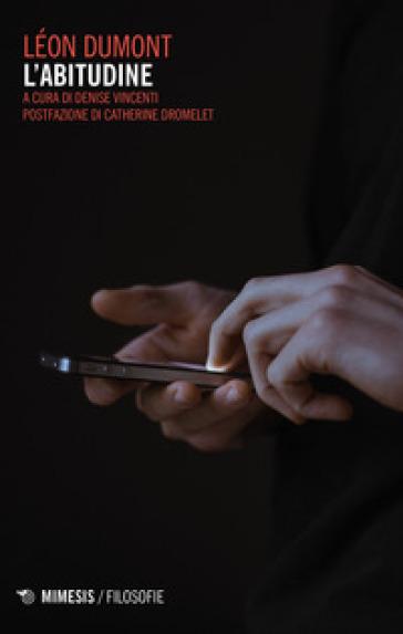 L'abitudine - Léon Dumont | Thecosgala.com