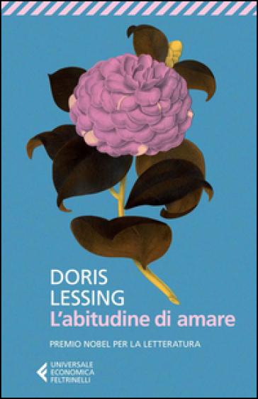 L'abitudine di amare - Doris Lessing |