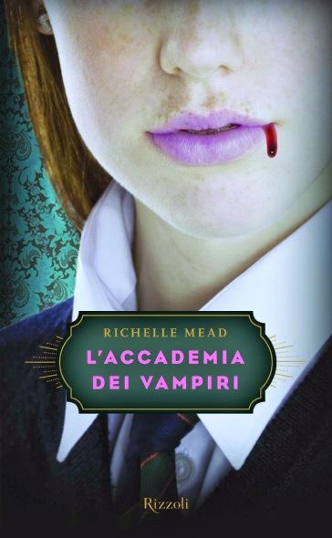 L'accademia dei vampiri - Richelle Mead   Rochesterscifianimecon.com
