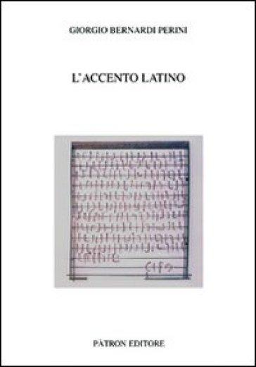 L'accento latino - Giorgio Bernardi Perini |