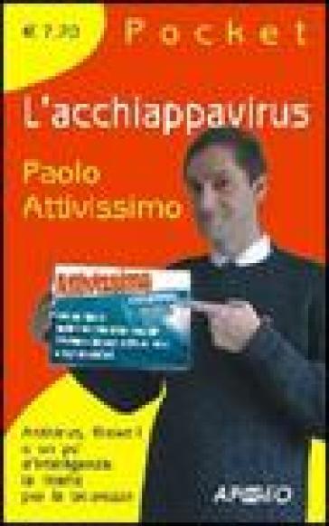 L'acchiappavirus - Paolo Attivissimo | Thecosgala.com