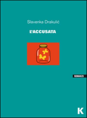 L'accusata - Slavenka Drakulic |