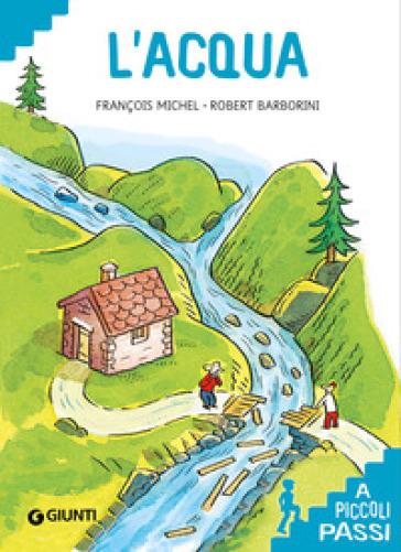L'acqua a piccoli passi - François Michel |