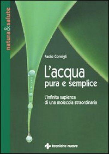 L'acqua pura e semplice - Paolo Consigli | Ericsfund.org