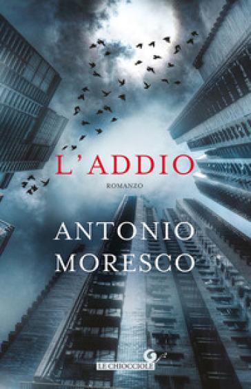 L'addio - Antonio Moresco |