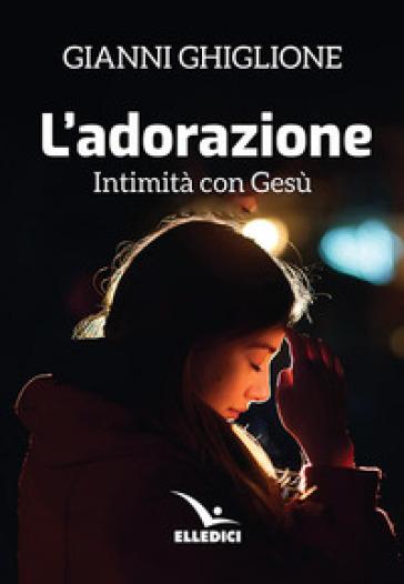 L'adorazione - Gianni Ghiglione |
