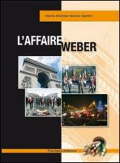 L'affaire Weber. Con CD Audio