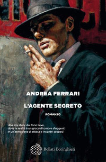 L'agente segreto - Andrea Ferrari - Libro - Mondadori Store