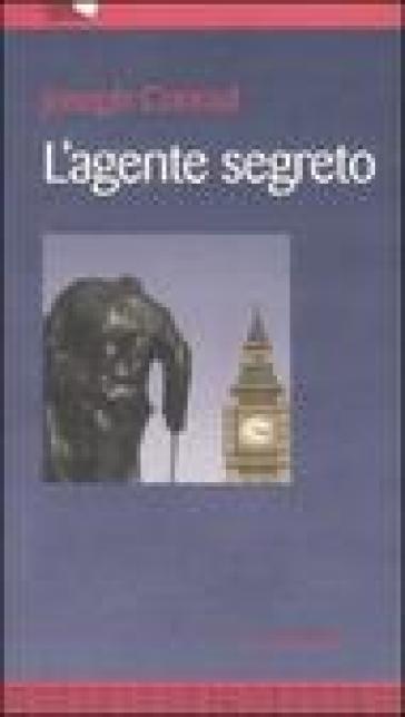 L'agente segreto - Joseph Conrad | Thecosgala.com
