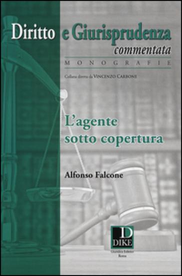 L'agente sotto copertura - Alfonso Falcone  