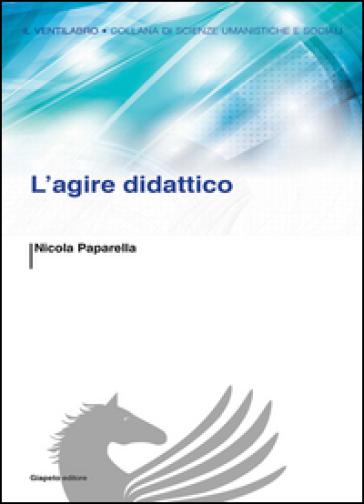 L'agire didattico - Nicola Paparella | Thecosgala.com